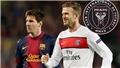 Barcelona: Beckham chơi lớn, cho người đàm phán để đưa Messi đến chơi bóng ở Mỹ