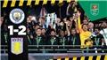 Aston Villa 1-2 Man City: Thày trò Guardiola giành cúp Liên đoàn Anh lần thứ 3 liên tiếp