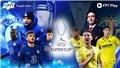 FPT sở hữu bản quyền UEFA Champions League 3 mùa giải