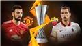 Trực tiếp bóng đá MU vs Roma: Khi Cúp C2 là ưu tiên số một
