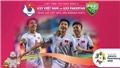 VIDEO dự đoán bóng đá U23 Việt Nam vs U23 Pakistan (16h00, 14/8)