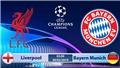 VIDEO soi kèo Liverpool vs Bayern Munich (3h00 ngày 20/2). Trực tiếp bóng đá K+ PM