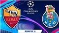 Soi kèo Roma vs Porto (3h00 ngày 13/2). Soi kèo Roma. Dự đoán bóng đá Roma