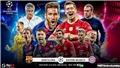 Lịch thi đấu tứ kết C1: Barcelona vs Bayern Munich. Man City vs Lyon