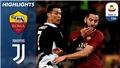 Thua 0-2 Roma, ĐKVĐ Juventus khiến cuộc đua Top 4 Serie A hấp dẫn đến phút chót