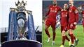NÓNG: Ngoại hạng Anh có thể trở lại vào tháng Sáu