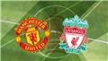 Lịch thi đấu bóng đá hôm nay. Trực tiếp MU vs Liverpool. FPT Play, SCTV17