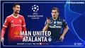 Soi kèo nhà cái MU vs Atalanta. Nhận định, dự đoán bóng đá Cúp C1 (2h00, 21/10)