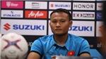 Hậu vệ Trọng Hoàng: 'Thi đấu với Malaysia tại Bukit Jalil là một thử thách lớn'