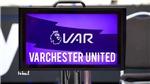 'VARchester United' trở thành xu thế hàng đầu Twitter sau khi MU 3 lần được VAR nâng đỡ