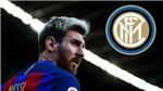 """Inter định """"nước đục thả câu"""", lại muốn đưa Messi rời Barcelona"""