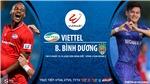 Soi kèo nhà cái. Viettel vs Bình Dương. Trực tiếp bóng đá Việt Nam 2020