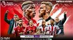 Soi kèo nhà cáiMU vs Sheffield Utd. K+, K+PM trực tiếp bóng đá Anh