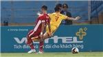 VTV6 Trực tiếp bóng đá Việt Nam hôm nay: Thanh Hóa vs Viettel (17h00, 24/1)