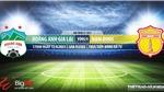 Soi kèo nhà cái HAGL vs Nam Định. BĐTV trực tiếp bóng đá V-League 2021
