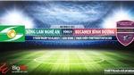 Soi kèo nhà cái SLNA vs Bình Dương. TTTT HD trực tiếp Vòng 9 V-League 2021