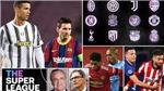 Luật sư cảnh báo Super League sẽ thắng mọi vụ kiện của UEFA và FIFA