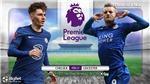 Soi kèo nhà cáiChelsea vs Leicester. Vòng 37 Ngoại hạng Anh