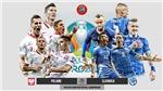 Kèo nhà cáiBa Lan vs Slovakia. Tỷ lệ kèo bóng đá EURO 2021. Trực tiếp VTV6
