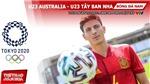 Kèo nhà cái. Soi kèo U23 Úc vs Tây Ban Nha. VTV6 VTV5 trực tiếp bóng đá Olympic 2021