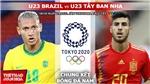 Soi kèo nhà cái, nhận định bóng đá U23 Brazil vs Tây Ban Nha, Olympic 2021 (18h30, 7/8)