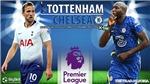 Soi kèo nhà cái Tottenham vs Chelsea và nhận định bóng đá Ngoại hạng Anh (22h30, 19/9)