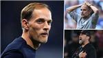 Chelsea vs Man City: Tuchel có phải HLV hay nhất thế giới hiện tại?