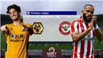 Soi kèo nhà cái Wolves vs Brentford và nhận định bóng đá Ngoại hạng Anh (18h30, 18/9)