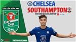 Soi kèo nhà cái Chelsea vs Southampton. Nhận định, dự đoán bóng đá Cúp Liên đoànAnh (1h45, 27/10)