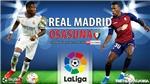Soi kèo nhà cái Real Madrid vs Osasuna. Nhận định, dự đoán bóng đá Tây Ban Nha(2h30, 28/10)
