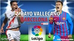Soi kèo nhà cái Rayo vs Barcelona.Nhận định, dự đoánbóng đá Tây Ban Nha(0h00, 28/10)