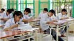 Bộ Giáo dục và Đào tạo chính thức công bố Quy chế thi Trung học phổ thông quốc gia 2019