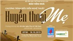 Chương trình nghệ thuật 'Huyền thoại mẹ' chào mừng Ngày Phụ nữ Việt Nam