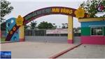 Bình Phước đóng cửa trường mầm non dùng vật nhọn đâm vào tay trẻ nhỏ