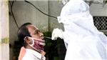 Dịch COVID-19: Ấn Độ tiếp tục ghi nhận số ca nhiễm trong ngày cao nhất