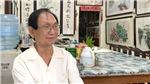Vĩnh biệt họa sĩ Trương Hán Minh: 'Thành công chỉ đến sau những năm tháng khổ luyện'
