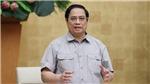Thủ tướng Phạm Minh Chính: Phấn đấu đến 30/9 trở lại trạng thái bình thường mới