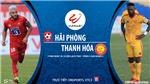 VIDEO: Soi kèo nhà cái. Hải Phòng vs Thanh Hóa. Trực tiếp bóng đá Việt Nam 2020
