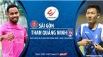 VIDEO: Soi kèo nhà cái. Sài Gòn vs Than Quảng Ninh. Trực tiếp bóng đá Việt Nam 2020
