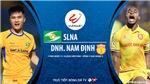 VIDEO: Soi kèo nhà cái. SLNA vs Nam Định. Trực tiếp bóng đá Việt Nam 2020