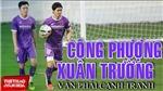 Công Phượng, Xuân Trường phải cạnh tranh vị trí ở tuyển Việt Nam