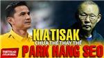 Kiatisak không kế nhiệm HLV Park Hang Seo