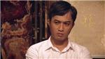 'Sinh tử'tập 8 diễn biến bất ngờ: Vợ ông Tỵ 'lật kèo' phút cuối, Hoàng - Thông đều lo sợ
