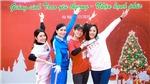 Hồng Diễm, Thu Quỳnh, Lan Phương cùng 'trao yêu thương, nhận hạnh phúc' dịp Giáng sinh