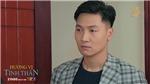 'Hương vị tình thân' phần 2 tập 8: Bà Bích khéo nhắc Nam chưa yêu, vẫn chung tình với Long