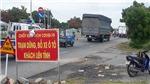 Bình Thuận: Dừng hoạt động các chốt kiểm soát dịch Covid-19 liên ngành
