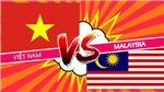 Nhận định và trực tiếp Việt Nam vs Malaysia (19h30, 16/11), bảng A AFF Cup 2018