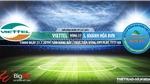 Trực tiếp bóng đá: Viettel vs Khánh Hòa (19h00, 21/07)