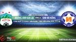 Soi kèo bóng đá: HAGL vs Đà Nẵng (17h, 25/8), V League 2019. Trực tiếp VTV6