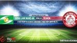 Soi kèo bóng đá: SLNA vs TPHCM (17h00, 25/8), V League 2019. Trực tiếp Bóng đá TV